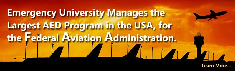 Emergency University Manages the Largest AED Program in the USA, for the Federal Aviation Administration